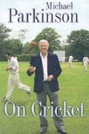 Michael Parkinson on Cricket