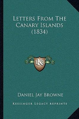 Letters from the Canary Islands (1834) Letters from the Canary Islands (1834)