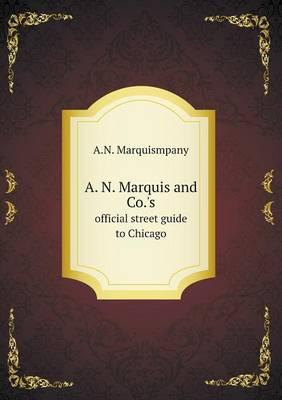 A. N. Marquis and Co.'s Official Street Guide to Chicago