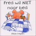Fred wil niet naar bed
