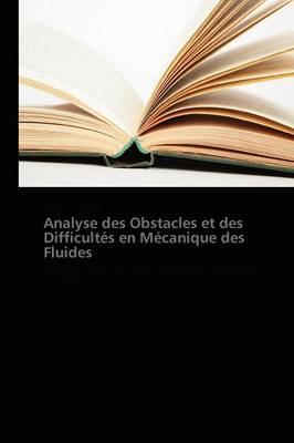 Analyse des Obstacles et des Difficultés en Mécanique des Fluides