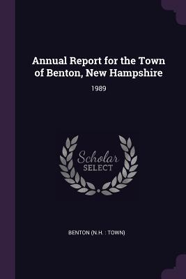 Annual Report for the Town of Benton, New Hampshire