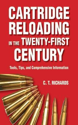 Cartridge Reloading in the Twenty-First Century