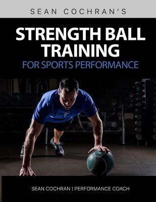 Strength Ball Training for Sports Performance