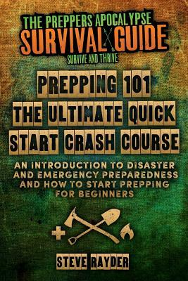 Prepping 101 the Ultimate Quick Start Crash Course