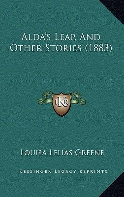 Alda's Leap, and Other Stories (1883)