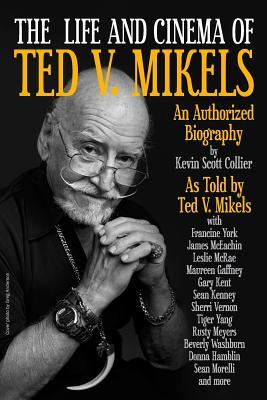 The Life and Cinema of Ted V. Mikels