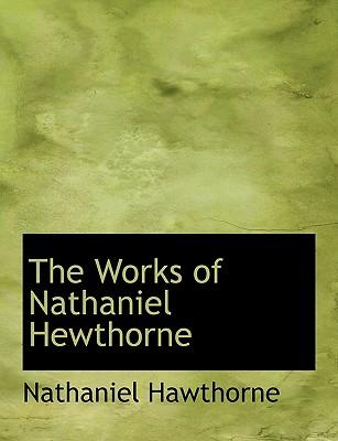 The Works of Nathaniel Hewthorne