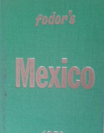 Fodor's Mexico, 1972-73