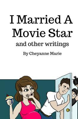 I Married a Movie Star and Other Writings