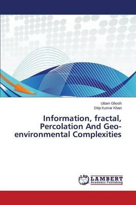 Information, fractal, Percolation And Geo-environmental Complexities