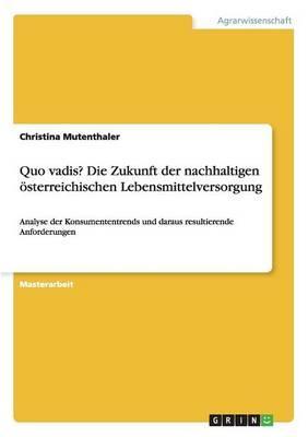 Quo vadis? Die Zukunft der nachhaltigen österreichischen Lebensmittelversorgung