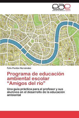 """Programa de educación ambiental escolar """"Amigos del río"""""""
