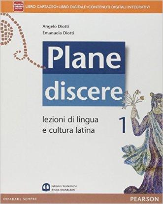 Plane discere. Per i Licei. Con e-book. Con espansione online
