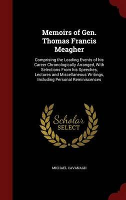 Memoirs of Gen. Thomas Francis Meagher