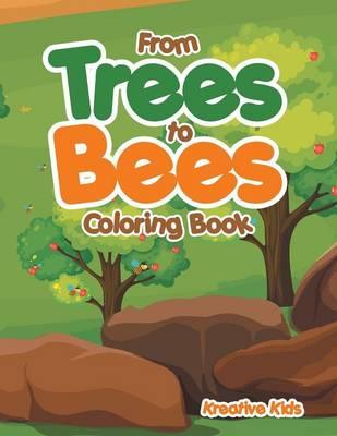From Trees to Bees Coloring Book