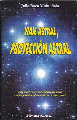 Viaje Astral, Proyeccion Astral