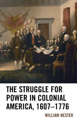The Struggle for Power in Colonial America, 1607-1776