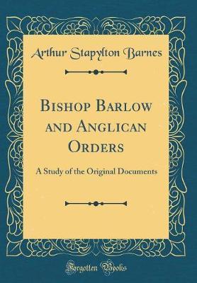 Bishop Barlow and Anglican Orders