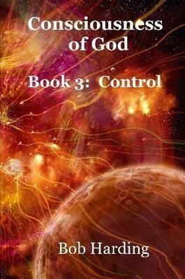 Consciousness of god book 3