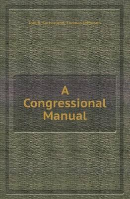 A Congressional Manual