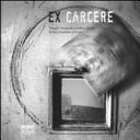 Ex carcere. Viaggio fotografico nell'ex carcere di San Donnino a Como