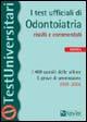 I test ufficiali di odontoiatria risolti e commentati