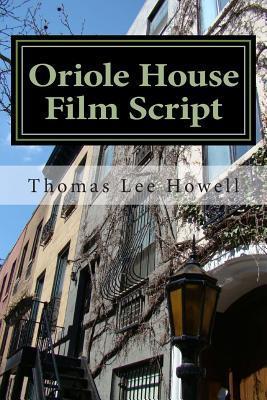 Oriole House Film Script