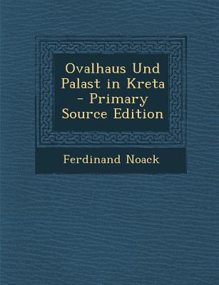 Ovalhaus Und Palast in Kreta
