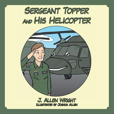 Sergeant Topper and His Helicopter