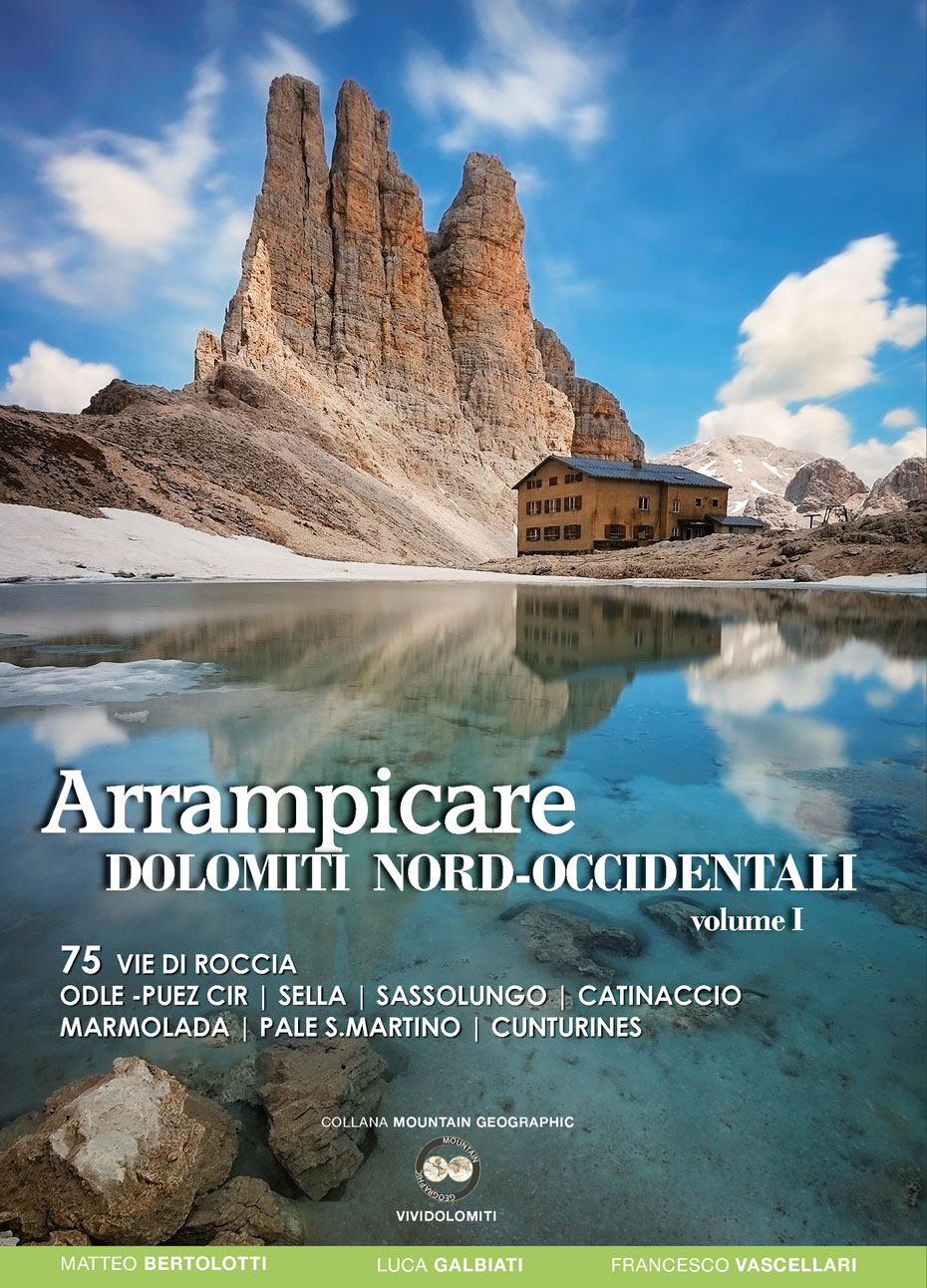 Arrampicare. Dolomiti nord-occidentali