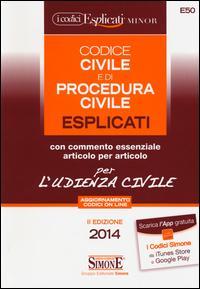 Codice civile e di procedura civile esplicati per l'udienza civile. Ediz. minor