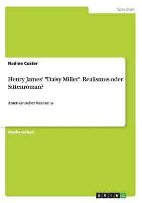 "Henry James' ""Daisy Miller"". Realismus oder Sittenroman?"