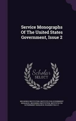 Service Monographs of the United States Government, Issue 2