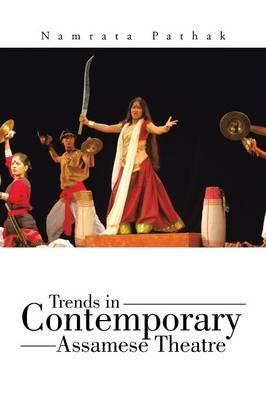 Trends in Contemporary Assamese Theatre
