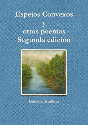 Espejos Convexos y otros poemas - Segunda edición
