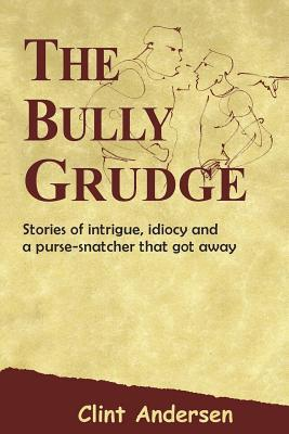 The Bully Grudge