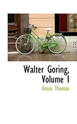 Walter Goring, Volum...