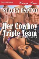 Her Cowboy Triple Team [Ride 'em Hard 4] (Siren Publishing Menage Amour)