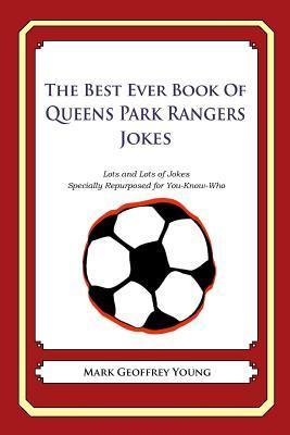 The Best Ever Book of Queens Park Rangers Jokes