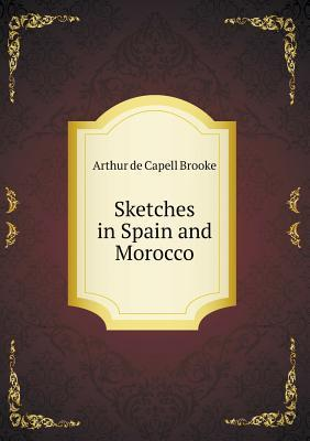 Sketches in Spain and Morocco