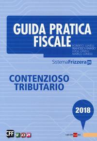 Guida pratica fiscale. Contenzioso tributario