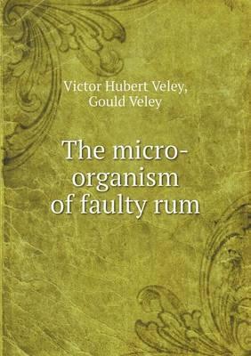 The Micro-Organism of Faulty Rum
