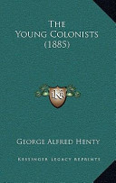The Young Colonists (1885) the Young Colonists (1885)