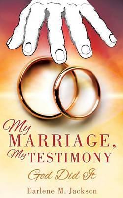 My Marriage, My Testimony