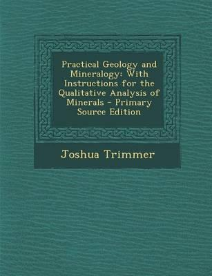 Practical Geology and Mineralogy