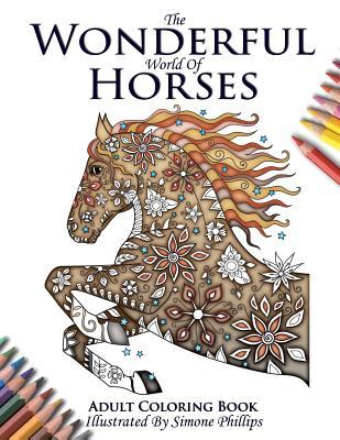 The Wonderful World of Horses - Horse Adult Coloring / Colouring Book