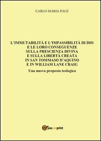 L'immutabilità e l'impassibilità di Dio e le loro conseguenze sulla prescienza divina e sulla libertà creata in San Tommaso d'Aquino e in W. L. Craig