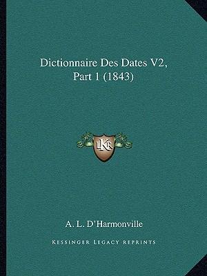 Dictionnaire Des Dates V2, Part 1 (1843)