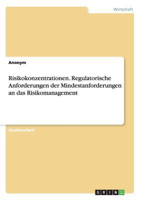 Risikokonzentrationen. Regulatorische Anforderungen der Mindestanforderungen an das Risikomanagement